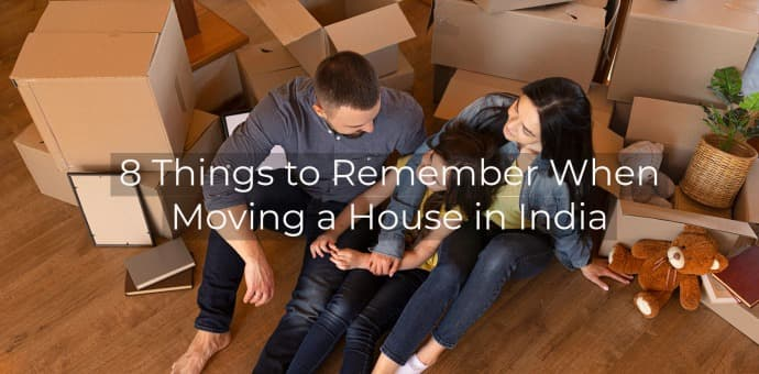 8 Things to Remember When Moving a House in India