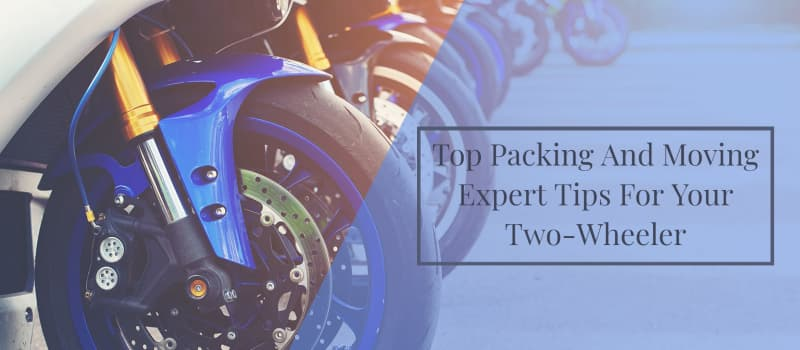 Top Packing And Moving Tips For Your Two-Wheeler Transportation
