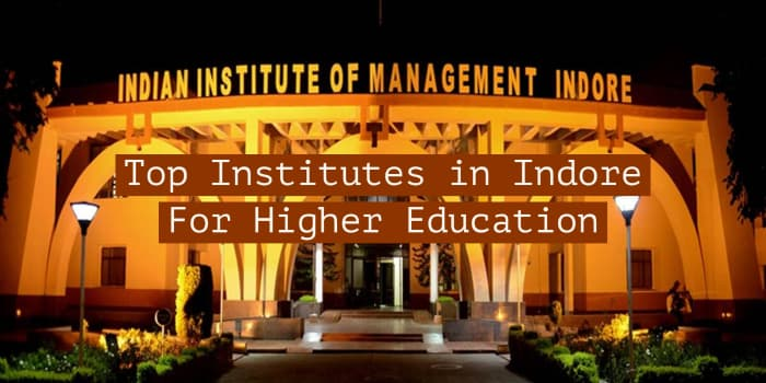 Top Institutes in Indore For Higher Education in 2021